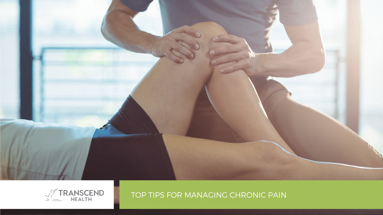 Top Tips for Managing Chronic Pain
